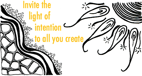 Invite the light of intention to all you create