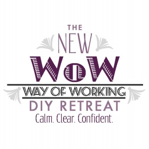 The New WoW DIY Retreat: Calm Clear Confident